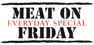 MEATonFRIDAY everydayspecial